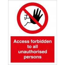 Access Forbidden To All Unauthorised Persons Signs
