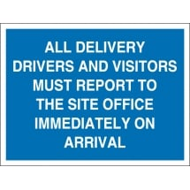 All Delivery Drivers and Visitors Report To Site Office Signs