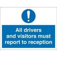 All Drivers And Visitors Must Report To Reception Signs