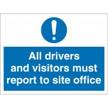All Drivers And Visitors Must Report To Site Office Signs