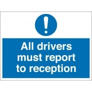 All Drivers Must Report To Reception Signs