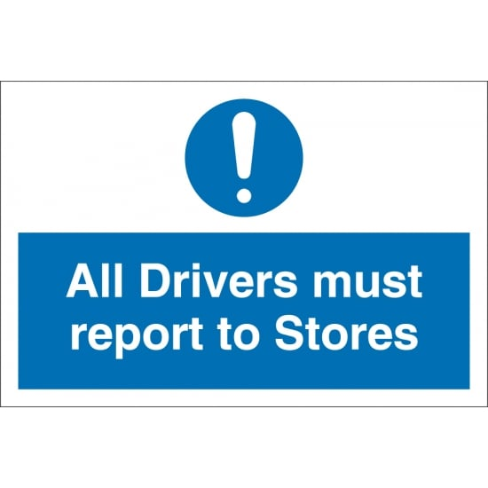 All Drivers Must Report To Stores Signs