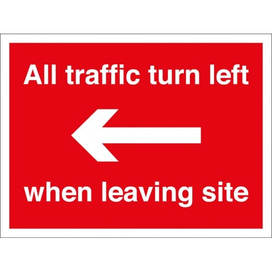 All Traffic Turn Left When Leaving Site Signs