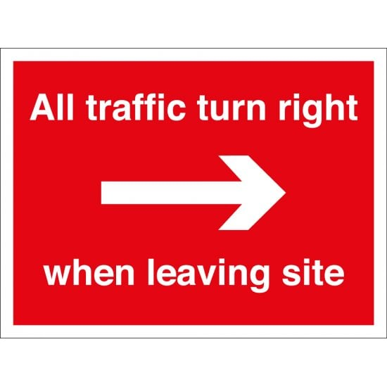 All Traffic Turn Right When Leaving Site Signs
