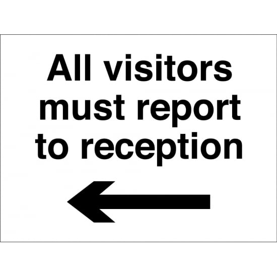 All Visitors Report To Reception Arrow Left Signs