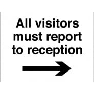 All Visitors Report To Reception Arrow Right Signs