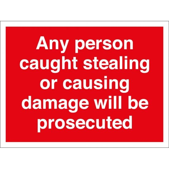 Any Person Caught Stealing Or Causing Damage Will Be Prosecuted Signs