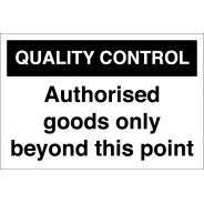 Authorised Goods Only Beyond This Point Signs
