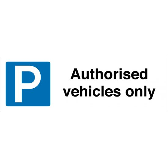 Authorised Vehicles Only Parking Signs
