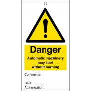 Automatic Machinery May Start Without Warning Safety Tags 80mm x 150mm Pack of 10