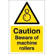 Beware Of Machine Rollers Signs