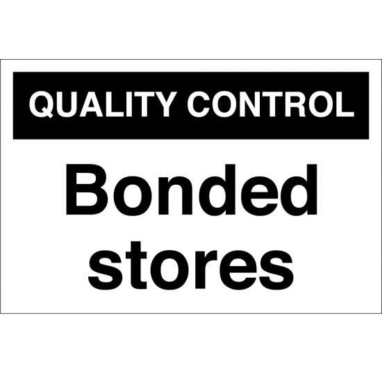 Bonded Stores Signs