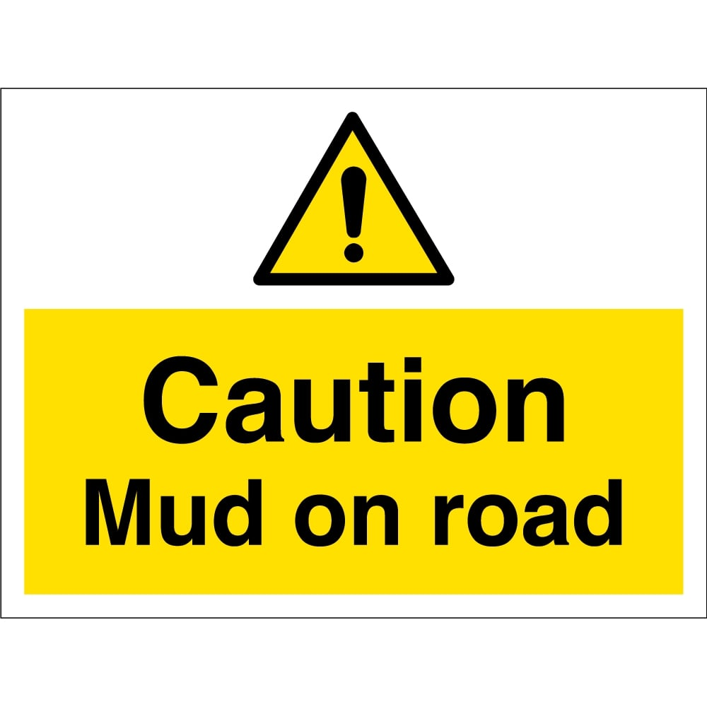 Caution Mud On Road Signs From Key Signs Uk