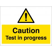 Caution Test In Progress Signs