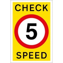 Check Speed 5mph Signs