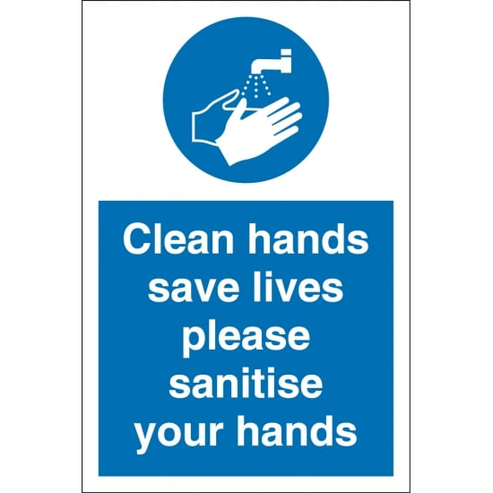 Clean Hands Save Lives Please Sanitise Your Hands Signs
