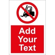 Custom No Fork Lift Trucks Signs