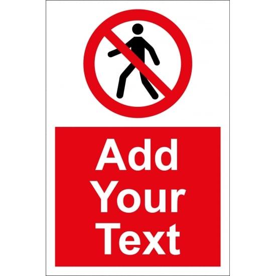 Custom No Pedestrian Access Signs