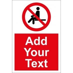 Custom No Sitting Signs