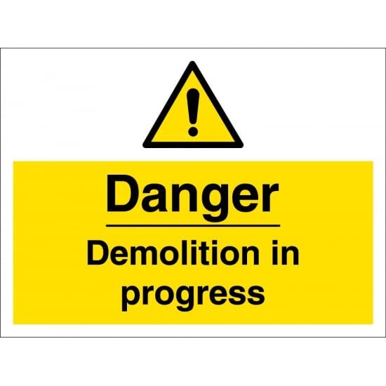 Danger Demolition In Progress Signs