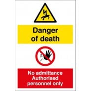 Danger Of Death Authorised Personnel Only Signs
