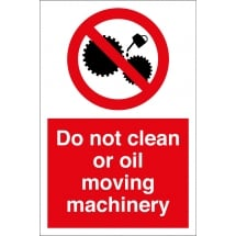 Do Not Clean Or Oil Moving Machinery Signs