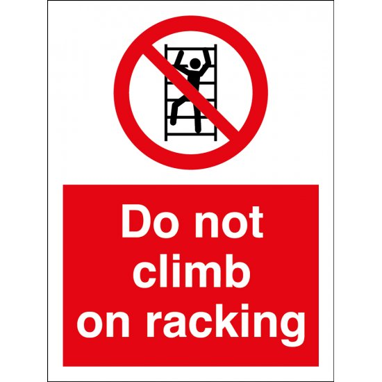 Do Not Climb On Racking Signs