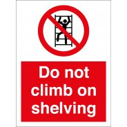 Do Not Climb On Shelving Signs