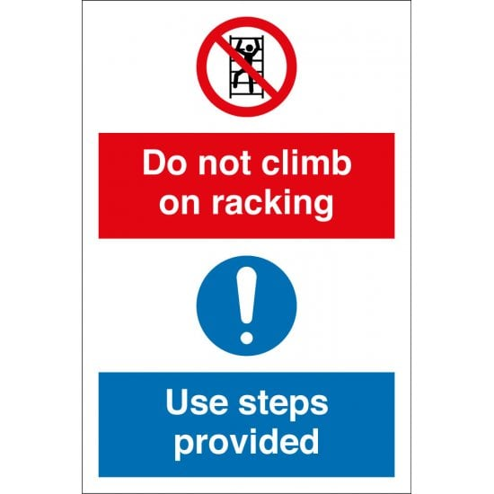 Do Not Climb Racking Use Steps Provided Signs