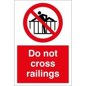 Do Not Cross Railings Signs