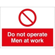 Do Not Operate Men At Work Signs