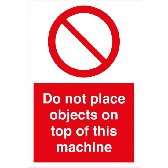 Do Not Place Objects On Top Of This Machine Signs