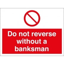Do Not Reverse Without A Banksman Signs