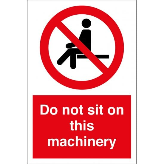 Do Not Sit On This Machinery Signs