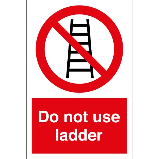 Do Not Use Ladder Signs