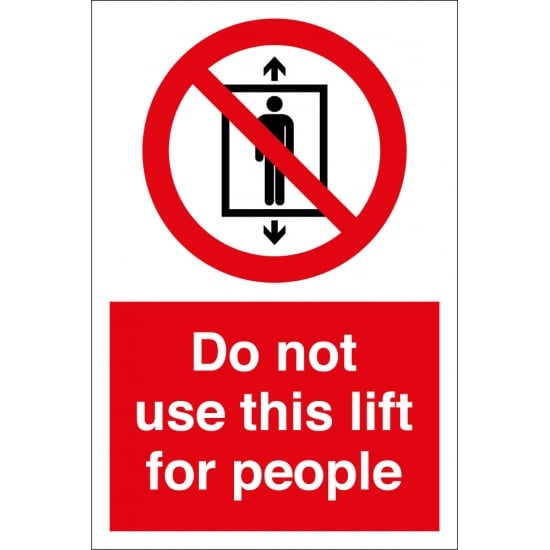 Do Not Use This Lift For People Signs