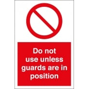 Do Not Use Unless Guards Are In Position Signs