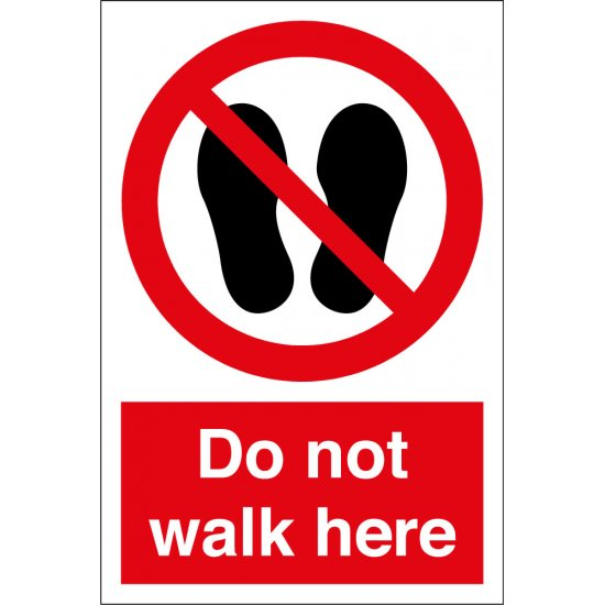 Do Not Walk Here Signs