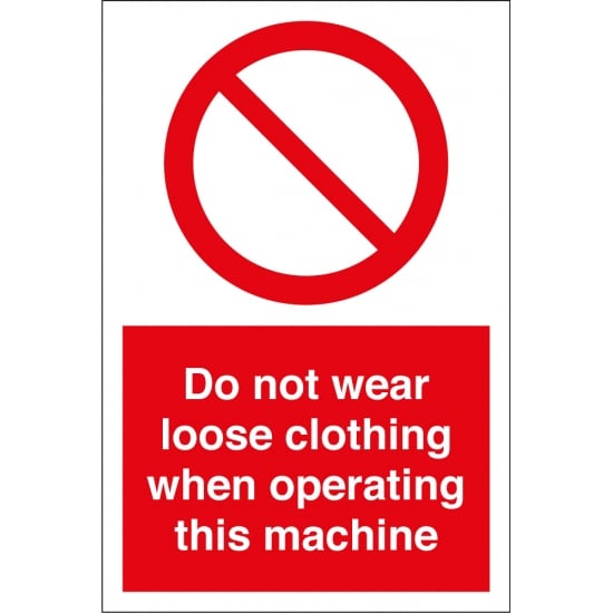 Do Not Wear Loose Clothing When Operating Machine Signs