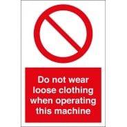 Do Not Wear Loose Clothing When Operating This Machine Signs