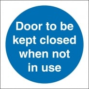 Door To Be Kept Closed When Not In Use Signs