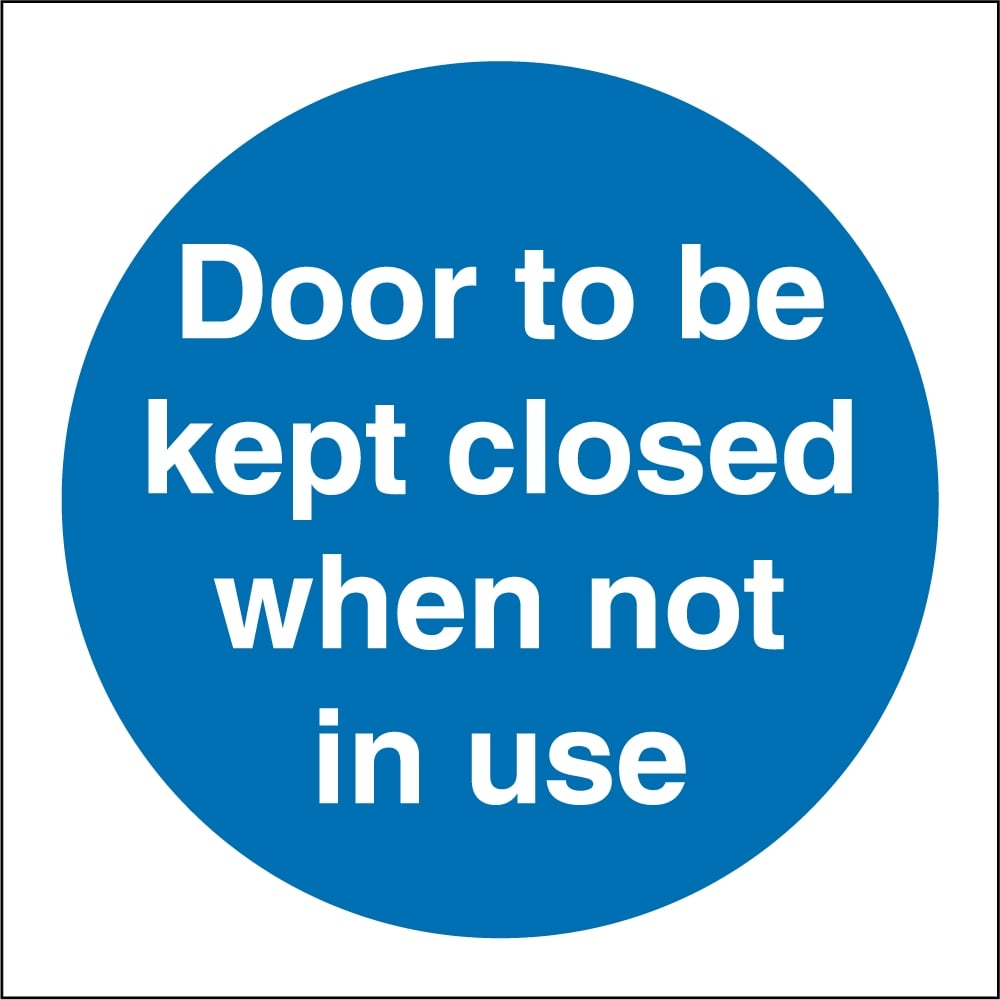 Door To Be Kept Closed When Not In Use Signs From Key