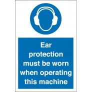 Ear Protection Must Be Worn When Operating This Machine Signs