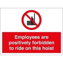 Employees Are Forbidden To Ride On Hoist Signs