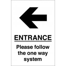 Entrance Please Follow The One Way System Arrow Left Signs