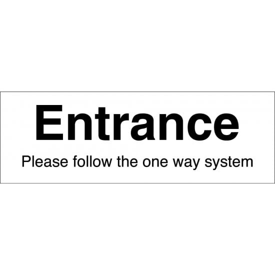 Entrance Please Follow The One Way System Signs