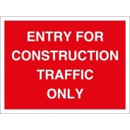 Entry For Construction Traffic Only Signs
