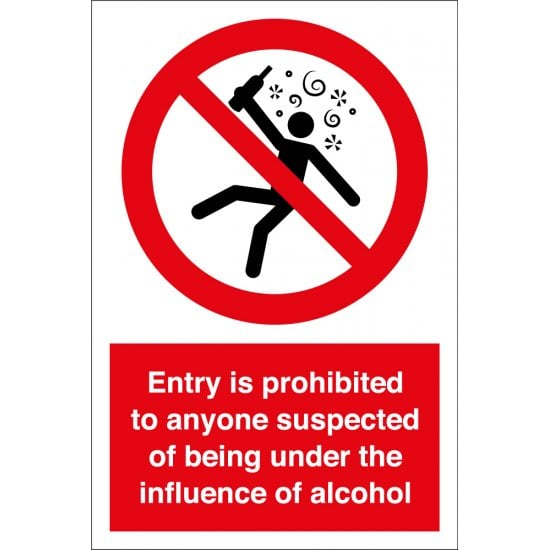 Entry Is Prohibited To Anyone Suspected Of Being Under The Influence Of Alcohol Signs