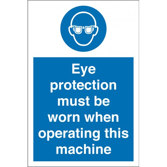 Eye Protection Must Be Worn When Operating Machine Signs