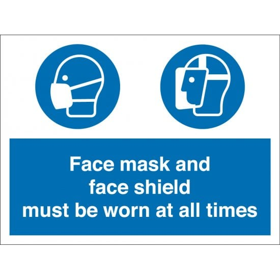 Face Mask And Face Shield Must Be Worn Signs